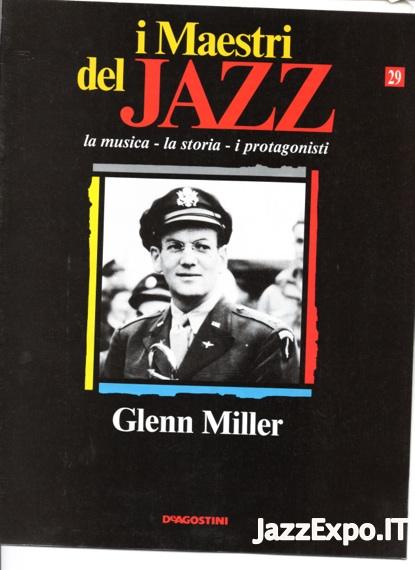 I MAESTRI DEL JAZZ JAZZ (DE AGOSTINI Editore) - N.29 GLENN MILLER