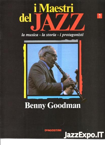 I MAESTRI DEL JAZZ (DE AGOSTINI Editore) - N.7 BENNY GOODMAN