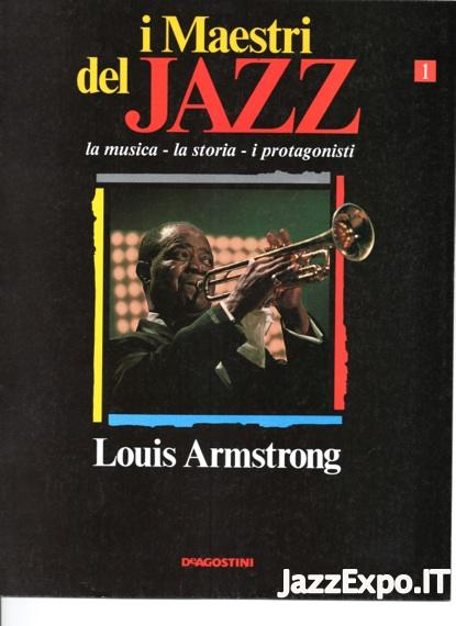 I MAESTRI DEL JAZZ (DE AGOSTINI Editore) - N.1 LOUIS ARMSTRONG