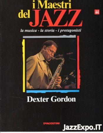 I MAESTRI DEL JAZZ (DE AGOSTINI Editore) - N.44 DEXTER GORDON